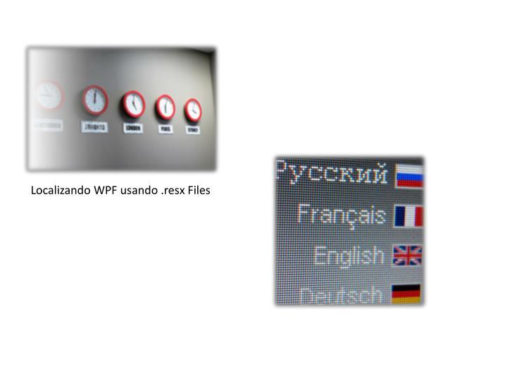 Localizando WPF usando .resx Files