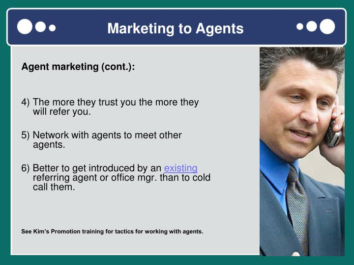 Agent marketing (cont.):