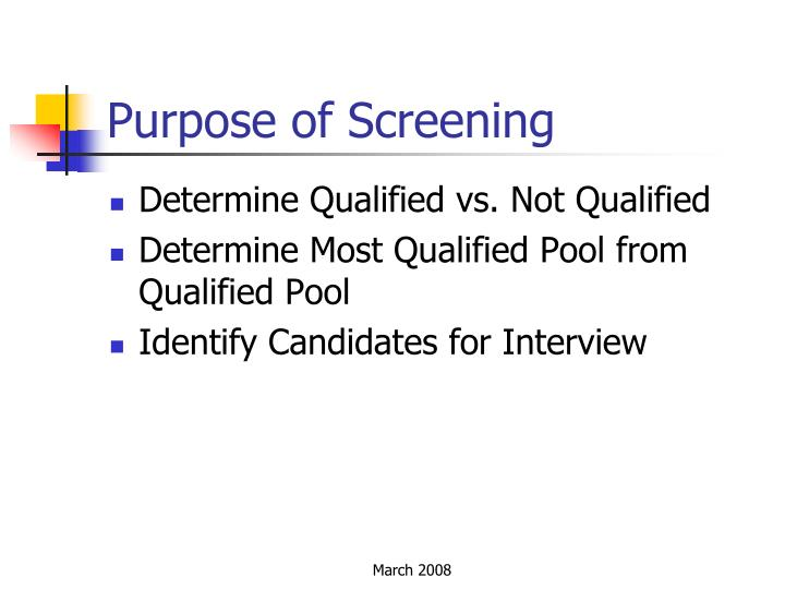 Purpose of Screening