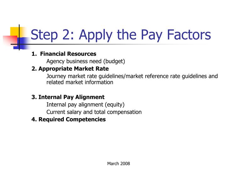 Step 2: Apply the Pay Factors