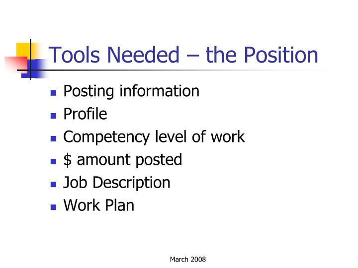 Tools Needed – the Position