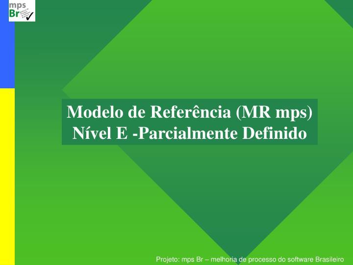 Modelo de Referência (MR mps)