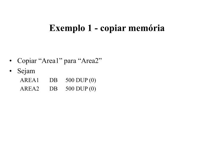 Exemplo 1 - copiar memória