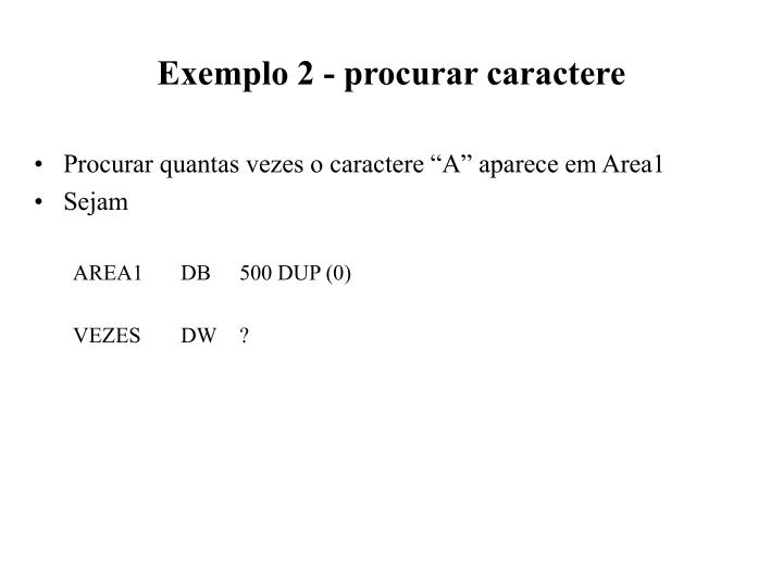 Exemplo 2 - procurar caractere