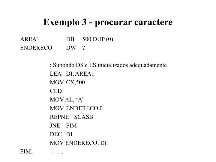 Exemplo 3 - procurar caractere
