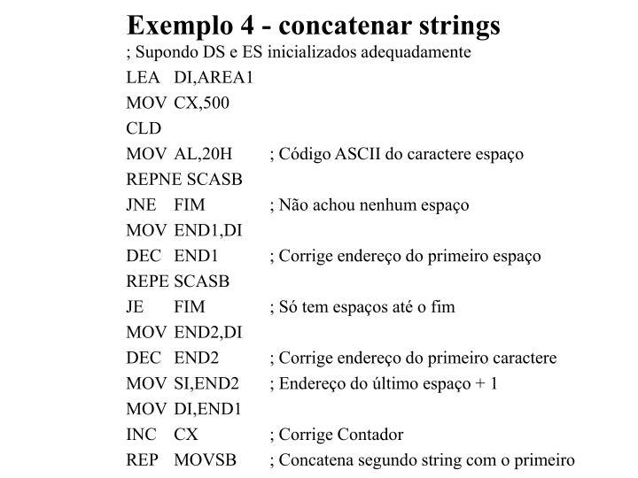 Exemplo 4 - concatenar strings