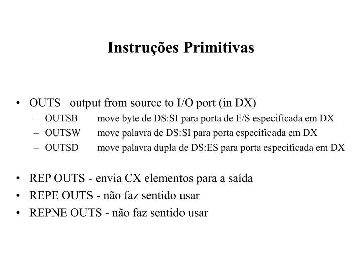 Instruções Primitivas
