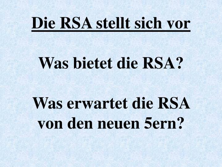 Die RSA stellt sich vor