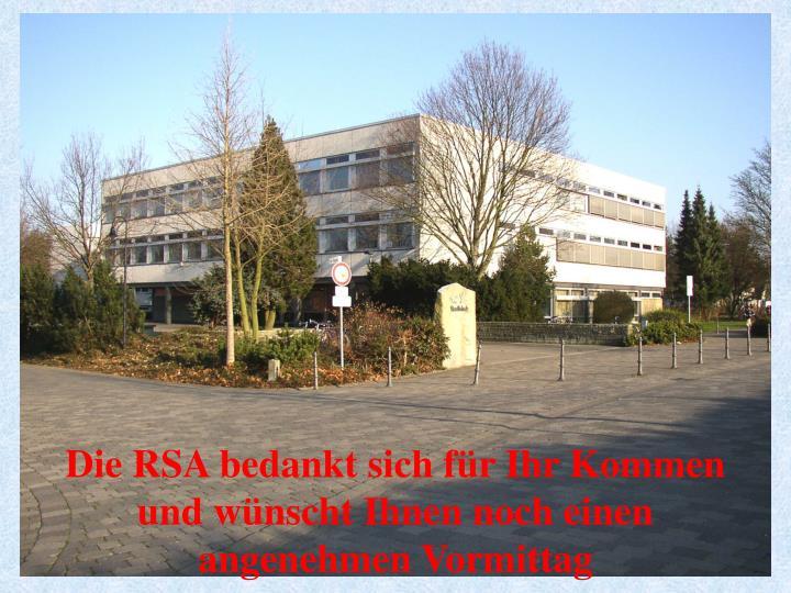 Die RSA bedankt sich fr Ihr Kommen und wnscht Ihnen noch einen angenehmen Vormittag
