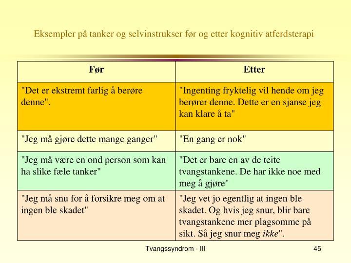 Eksempler på tanker og selvinstrukser før og etter kognitiv atferdsterapi