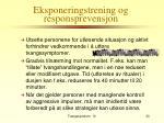 eksponeringstrening og responsprevensjon1