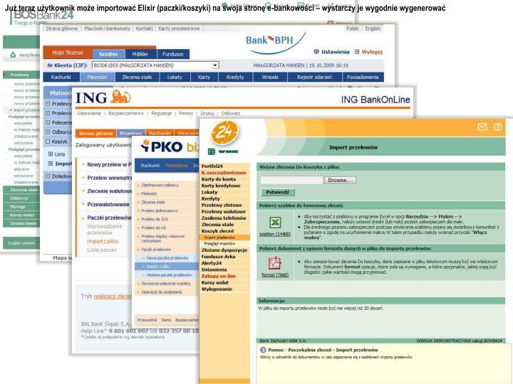 Już teraz użytkownik może importować Elixir (paczki/koszyki) na swoja stronę e-bankowości – wystarczy je wygodnie wygenerować