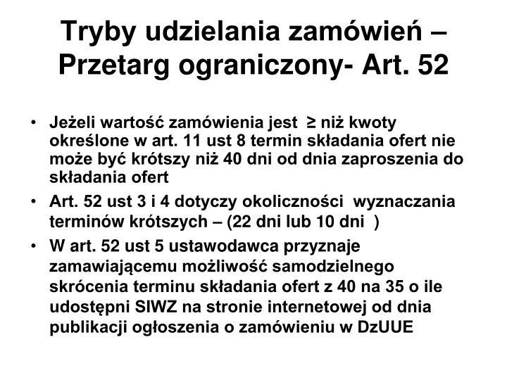 Tryby udzielania zamówień – Przetarg ograniczony- Art. 52