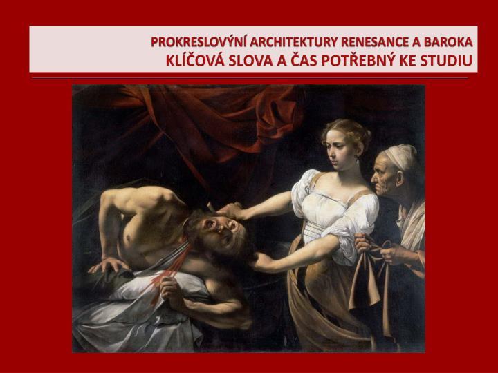 PROKRESLOVÝNÍ ARCHITEKTURY RENESANCE A BAROKA