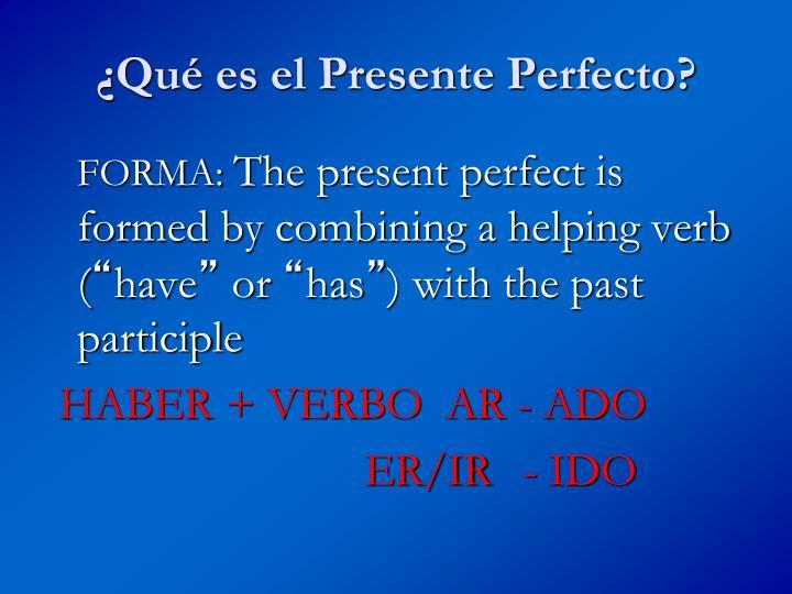 ¿Qué es el Presente Perfecto?