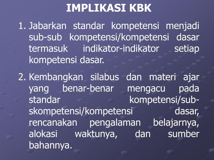 IMPLIKASI KBK