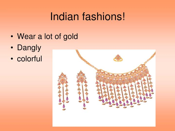 Indian fashions!