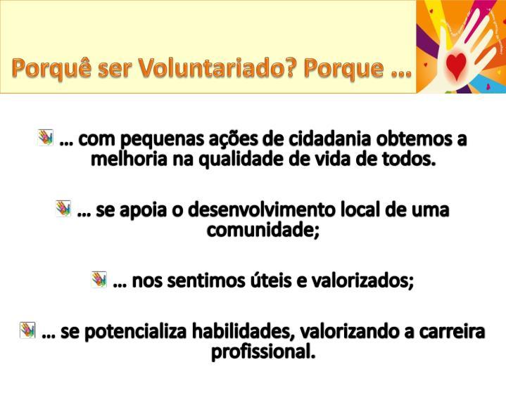 Porquê ser Voluntariado? Porque