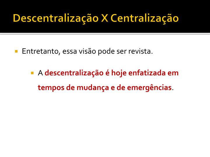 Descentralização X Centralização