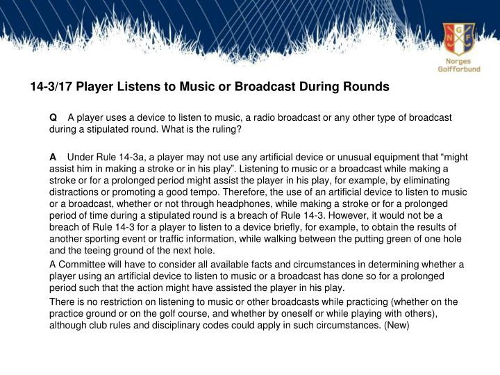 14-3/17 Player Listens to Music or Broadcast During Rounds