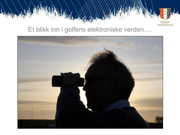 Et blikk inn i golfens elektroniske verden….