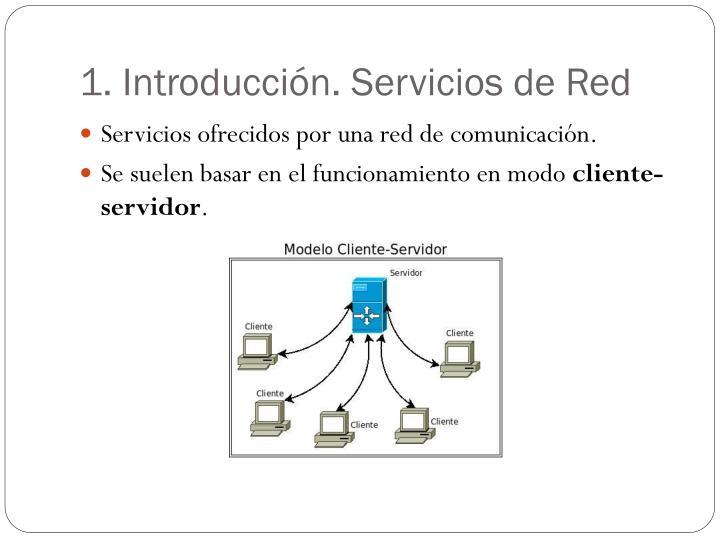 1. Introducción. Servicios de Red