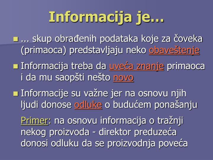 Informacija je…