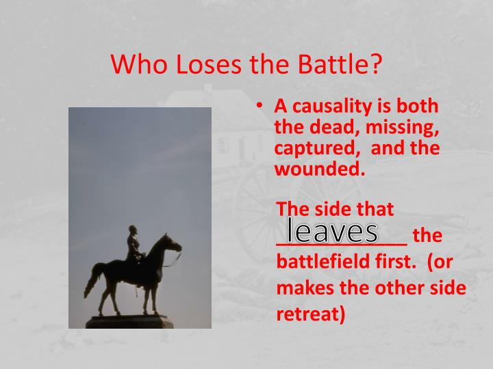 Who Loses the Battle?