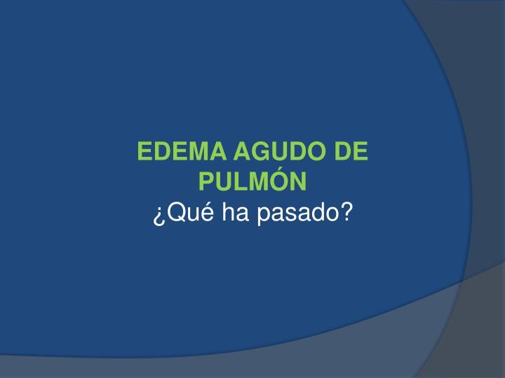 EDEMA AGUDO DE PULMÓN