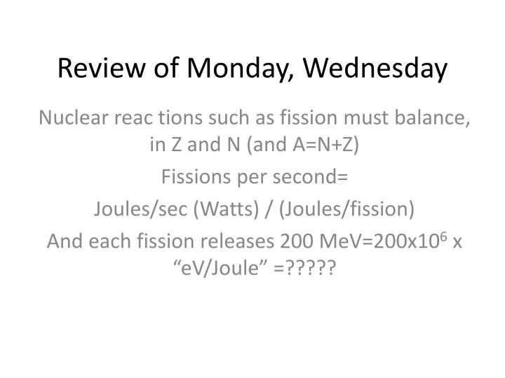 Review of Monday, Wednesday