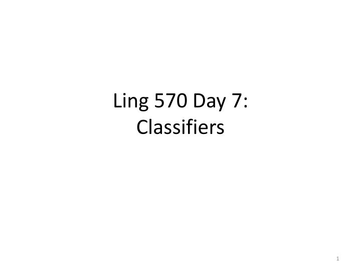 Ling 570 Day 7: