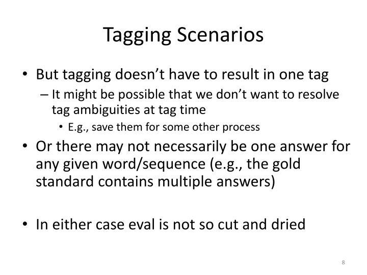 Tagging Scenarios