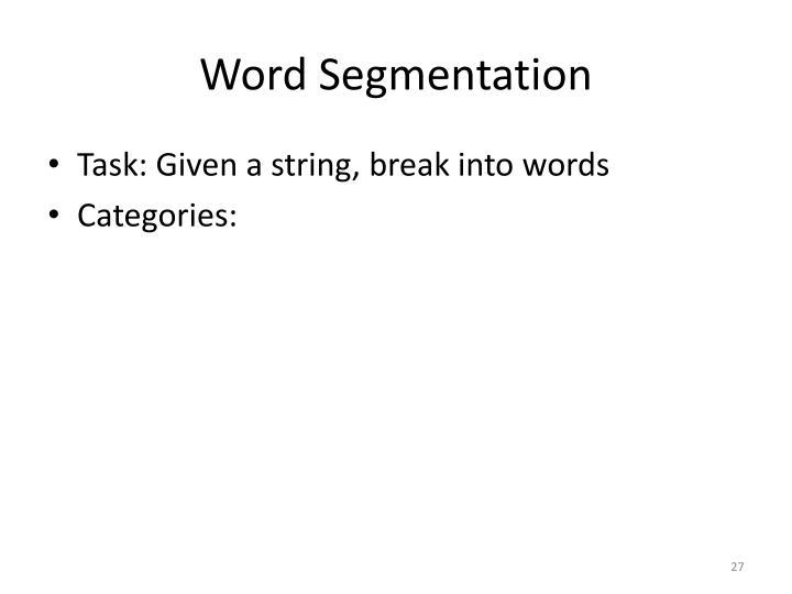 Word Segmentation