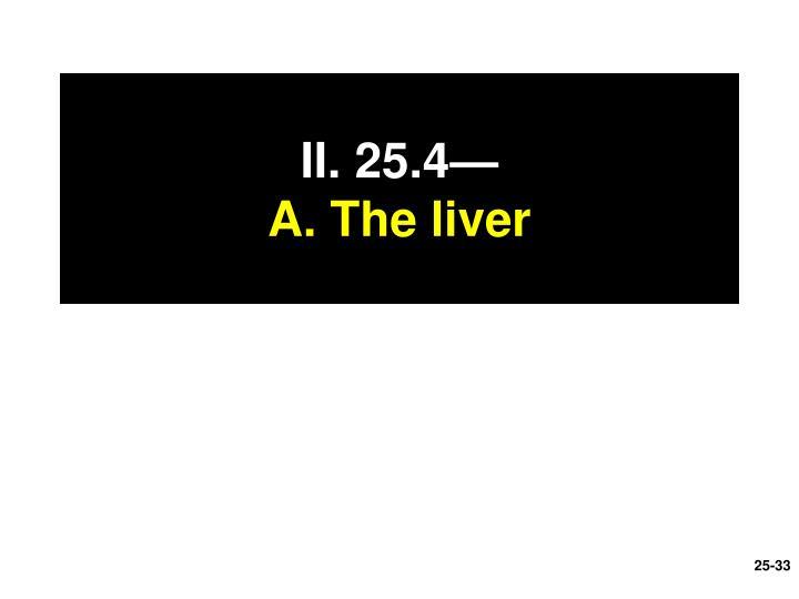 II. 25.4—