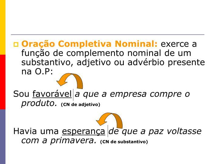 Oração Completiva Nominal: