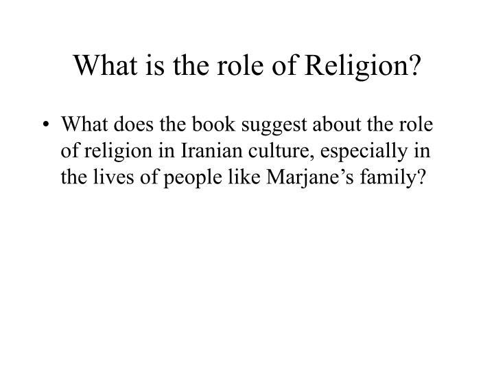 What is the role of Religion?