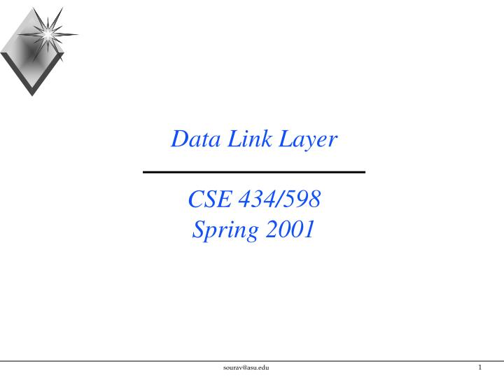 Data link layer cse 434 598 spring 2001