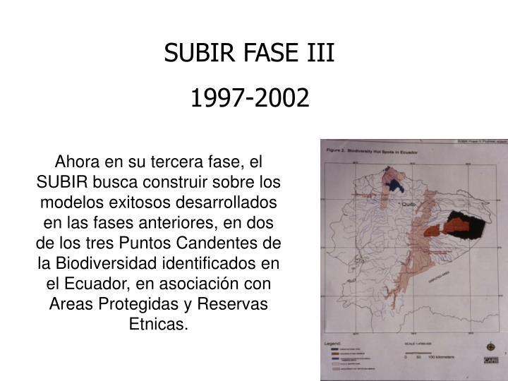 SUBIR FASE III