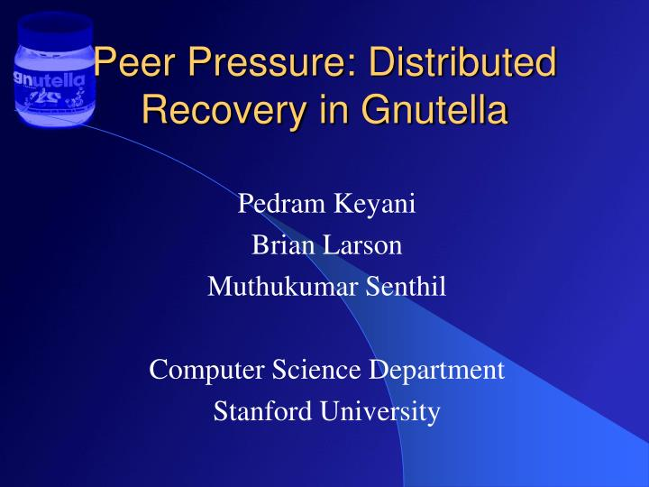peer pressure distributed recovery in gnutella