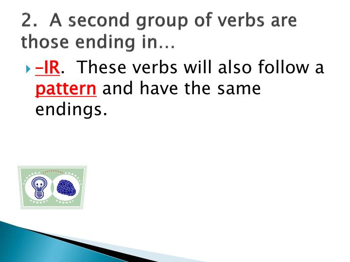 2 a second group of verbs are those ending in