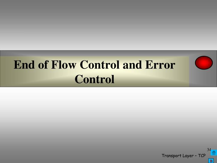 End of Flow Control and Error Control