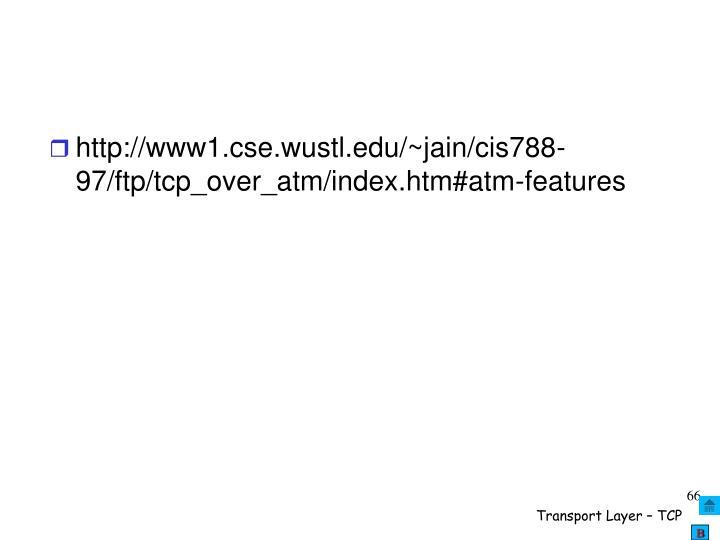 http://www1.cse.wustl.edu/~jain/cis788-97/ftp/tcp_over_atm/index.htm#atm-features