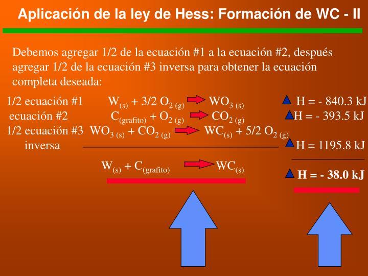 Aplicación de la ley de Hess: Formación de WC - II