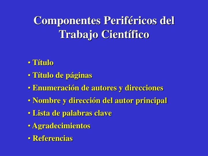 Componentes Periféricos del Trabajo Científico