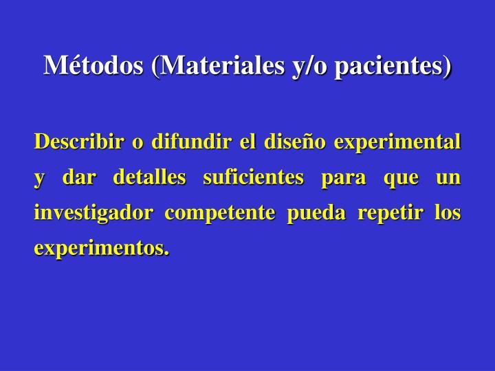 Métodos (Materiales y/o pacientes)