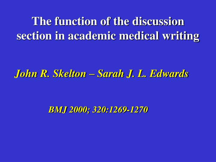 The function of the discussion section in academic medical writing