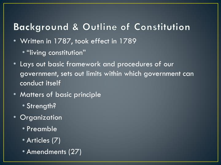 Background & Outline of Constitution