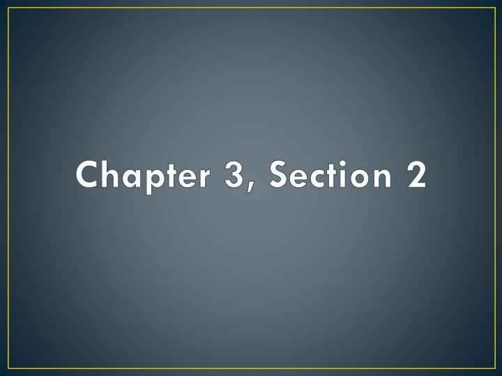 Chapter 3, Section 2