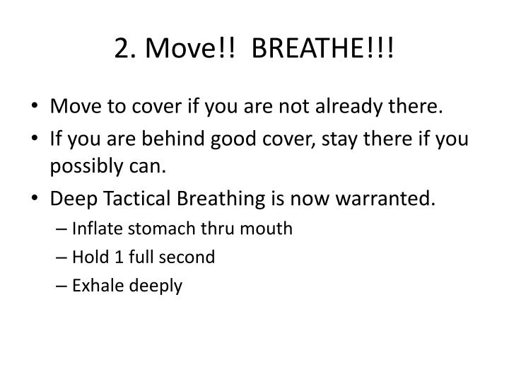 2. Move!!  BREATHE!!!