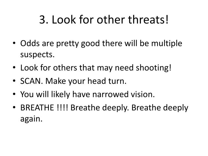 3. Look for other threats!